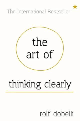 The Art of Thinking Clearly Book