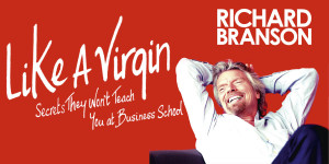 Richard Branson Like a Virgin Book Review