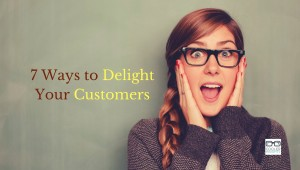 7-ways-to-delight-your-customers