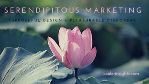 serendipitous marketing cooler insights