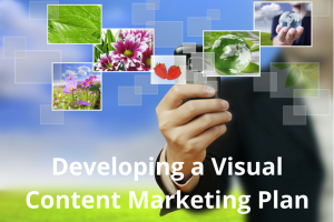 Developing a Visual Content Marketing Plan