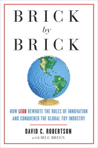 Brick by Brick - How LEGO rewrote the rules of innovation