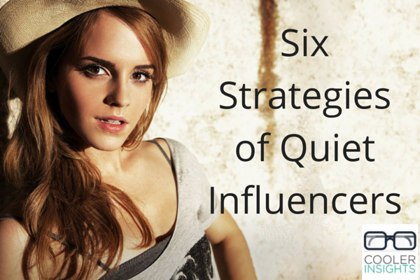 Six Strategies of Quiet Influencers