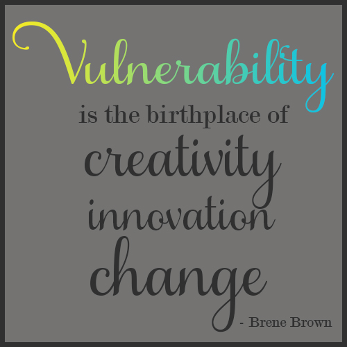 Vulnerability Quote Brene Brown
