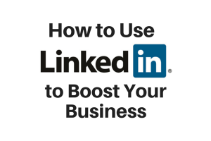 How to Use LinkedIn to Boost Your Business.jpg