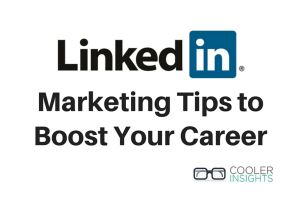 LinkedIn Marketing Tips to Boost Your Career