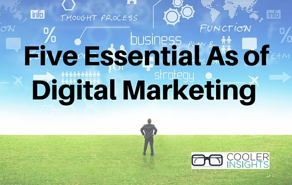 Five Essential As of Digital Marketing