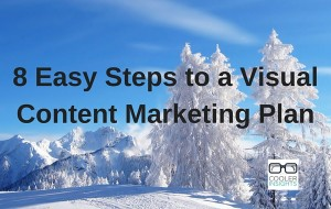 8 Easy Steps to a Visual Content Marketing Plan