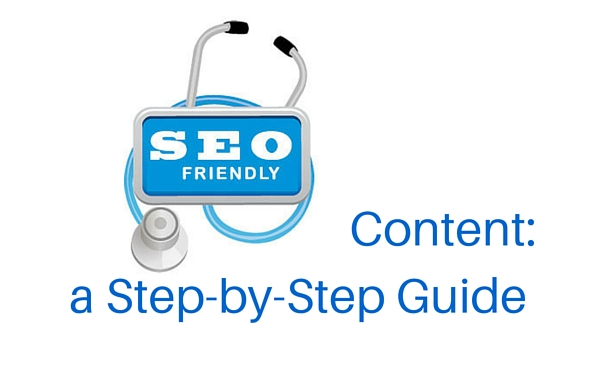 SEO Friendly Content a Step-by-Step Guide