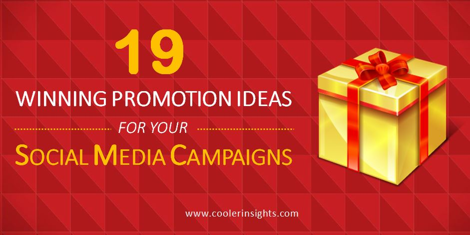 19 Winning Promotions Ideas For Your Social Media Campaigns