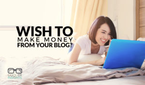 Wish To Make Money From Blogging