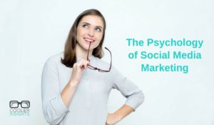 The Psychology of Social Media Marketing