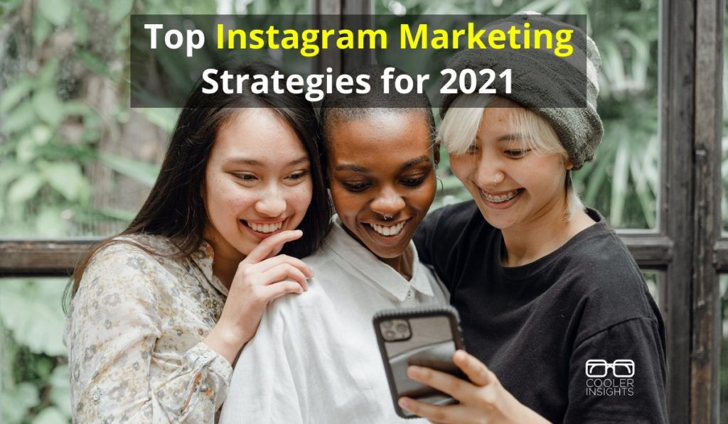 Top Instagram Marketing Strategies